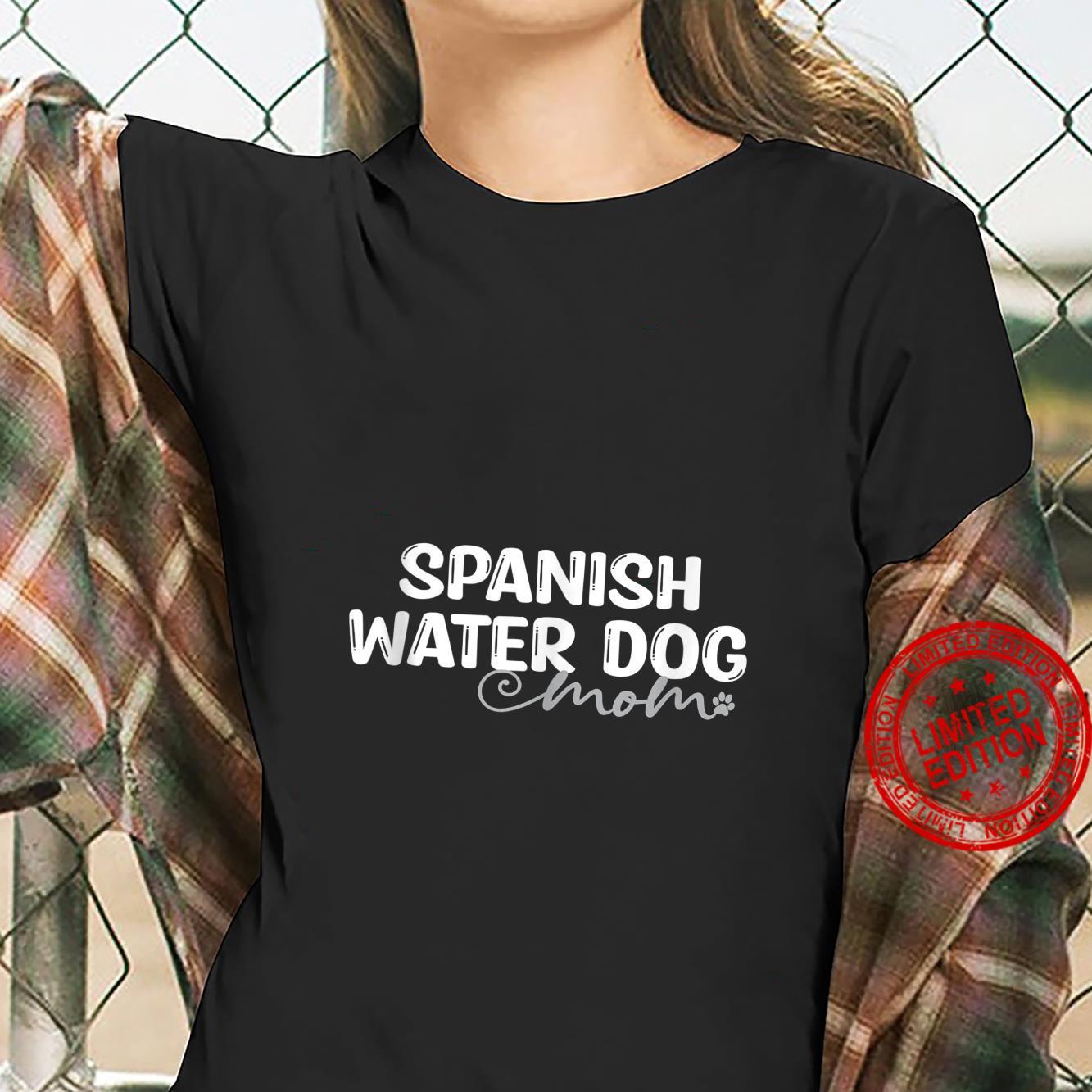 Dog Spanish Water Mom Shirt ladies tee