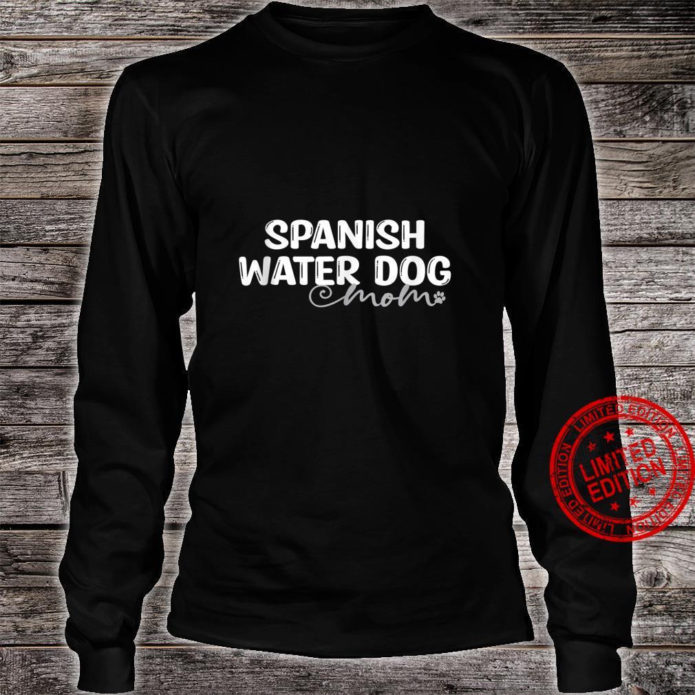 Dog Spanish Water Mom Shirt long sleeved