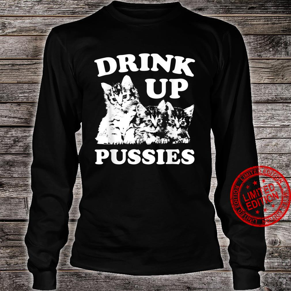 Drink Up Pussies Adult St Patricks Day Saying Vintage Shirt long sleeved
