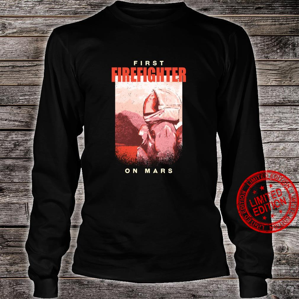 First Firefighter On Mars Profession Spaceship Shirt long sleeved