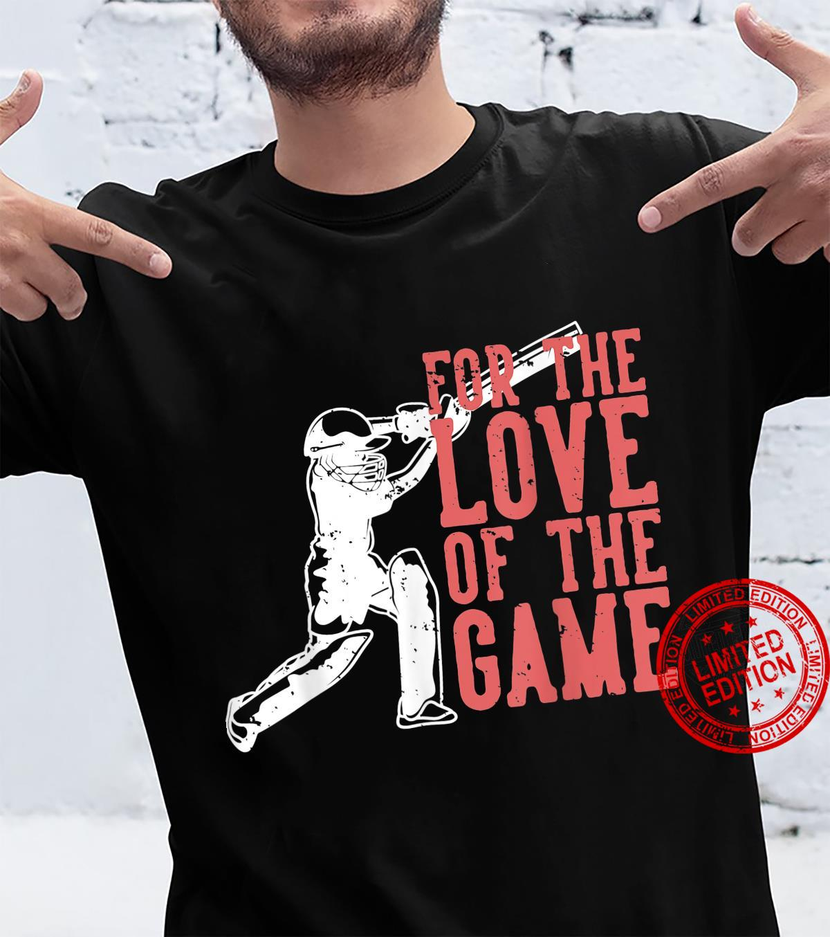 For the Love of the Game Bat Cricket Shirt