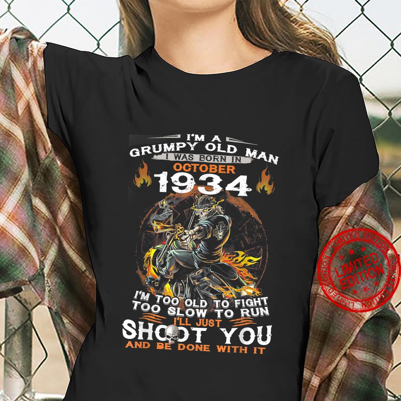 I'm A Grumpy Old Man I Was Born In OCTOBER 1935 Shirt ladies tee