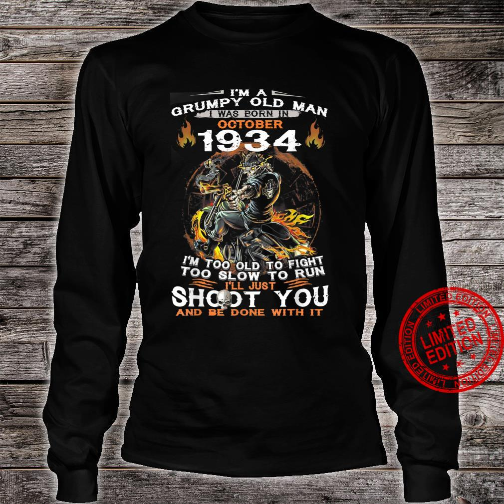 I'm A Grumpy Old Man I Was Born In OCTOBER 1935 Shirt long sleeved