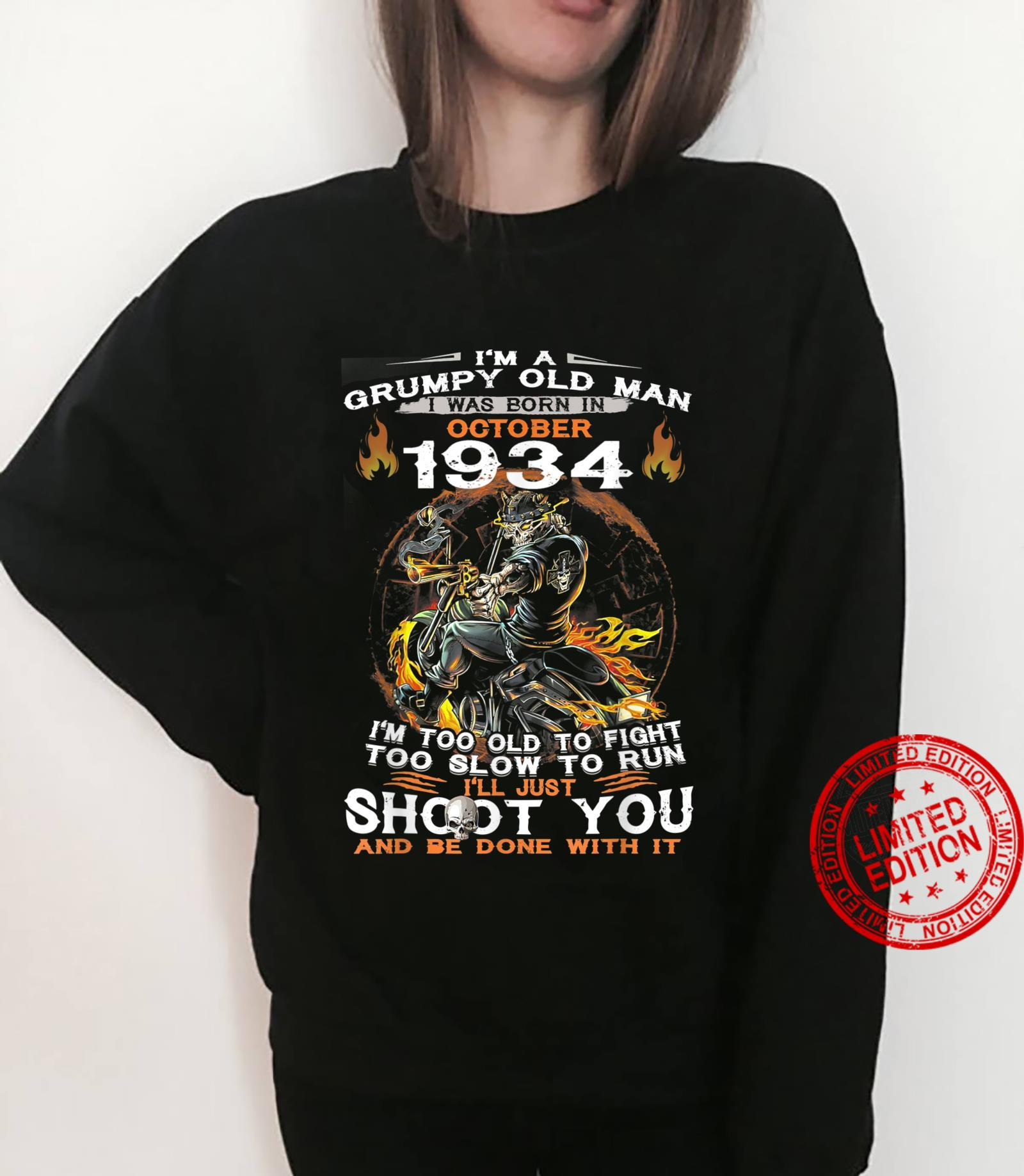 I'm A Grumpy Old Man I Was Born In OCTOBER 1935 Shirt sweater
