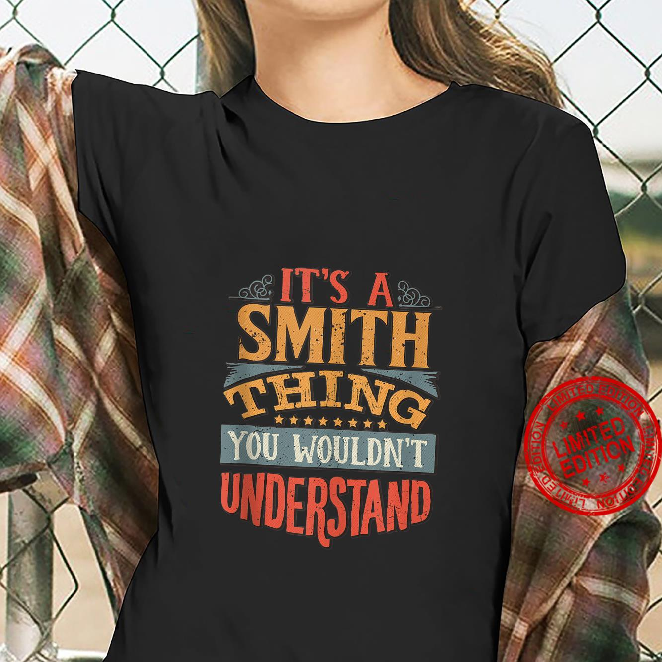 It's A Smith Thing You Wouldn't Understand Shirt ladies tee