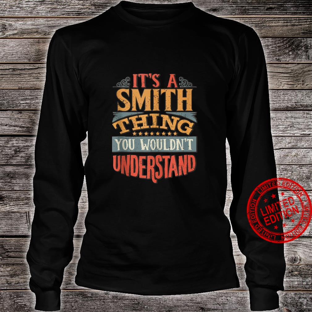 It's A Smith Thing You Wouldn't Understand Shirt long sleeved