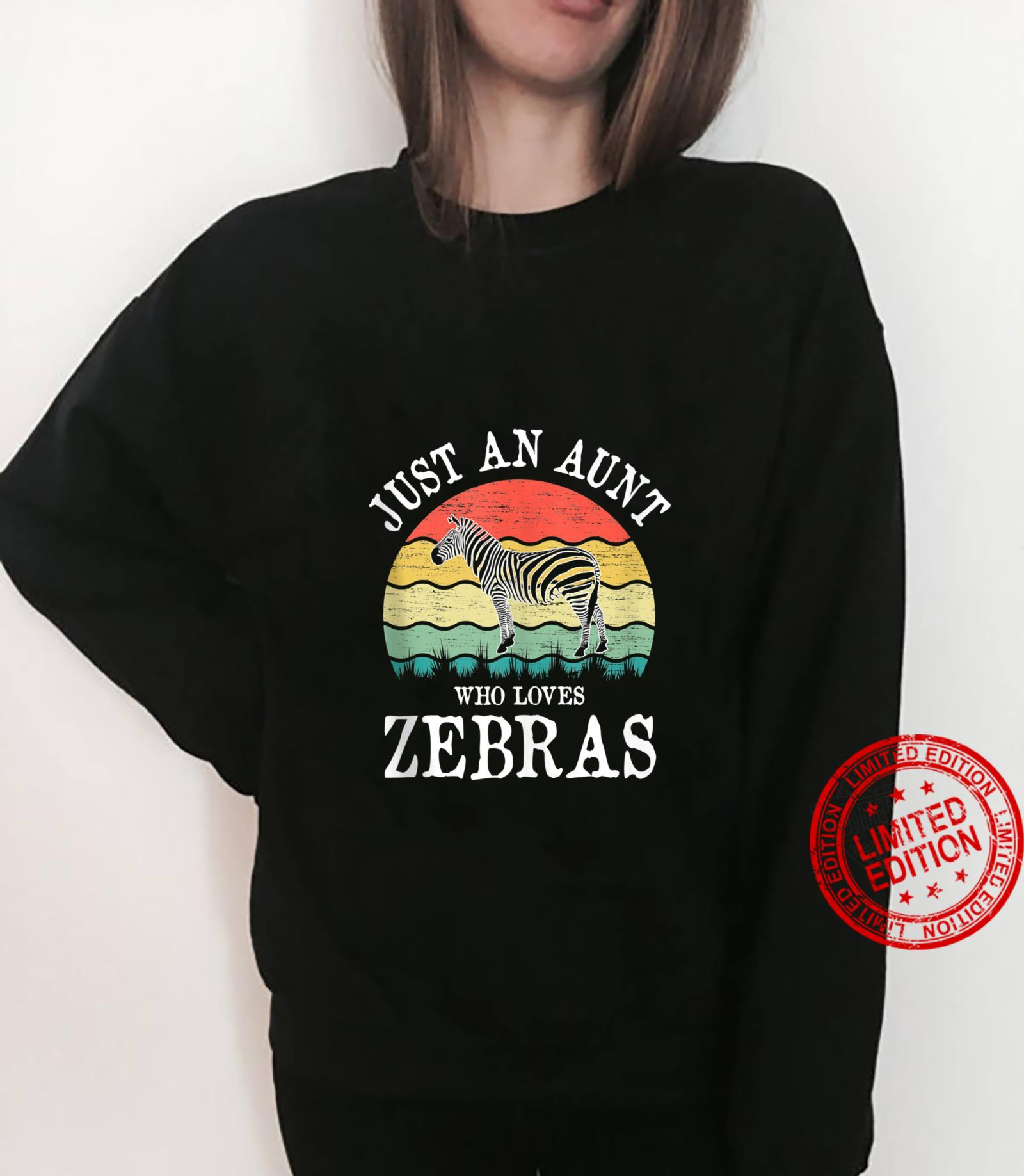 Just An Aunt Who Loves Zebras Shirt sweater