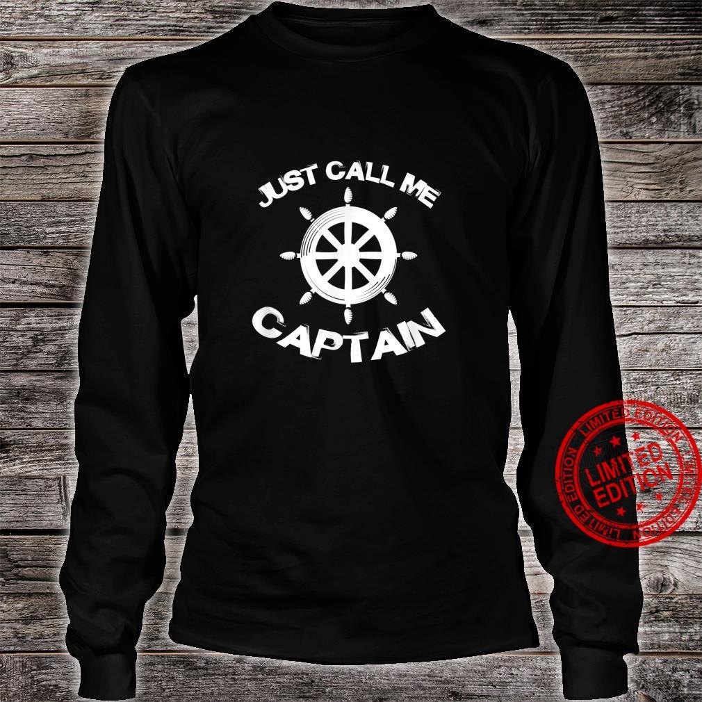 Just Call Me Captain Pontoon Captain Boat Wheel Boating Shirt long sleeved