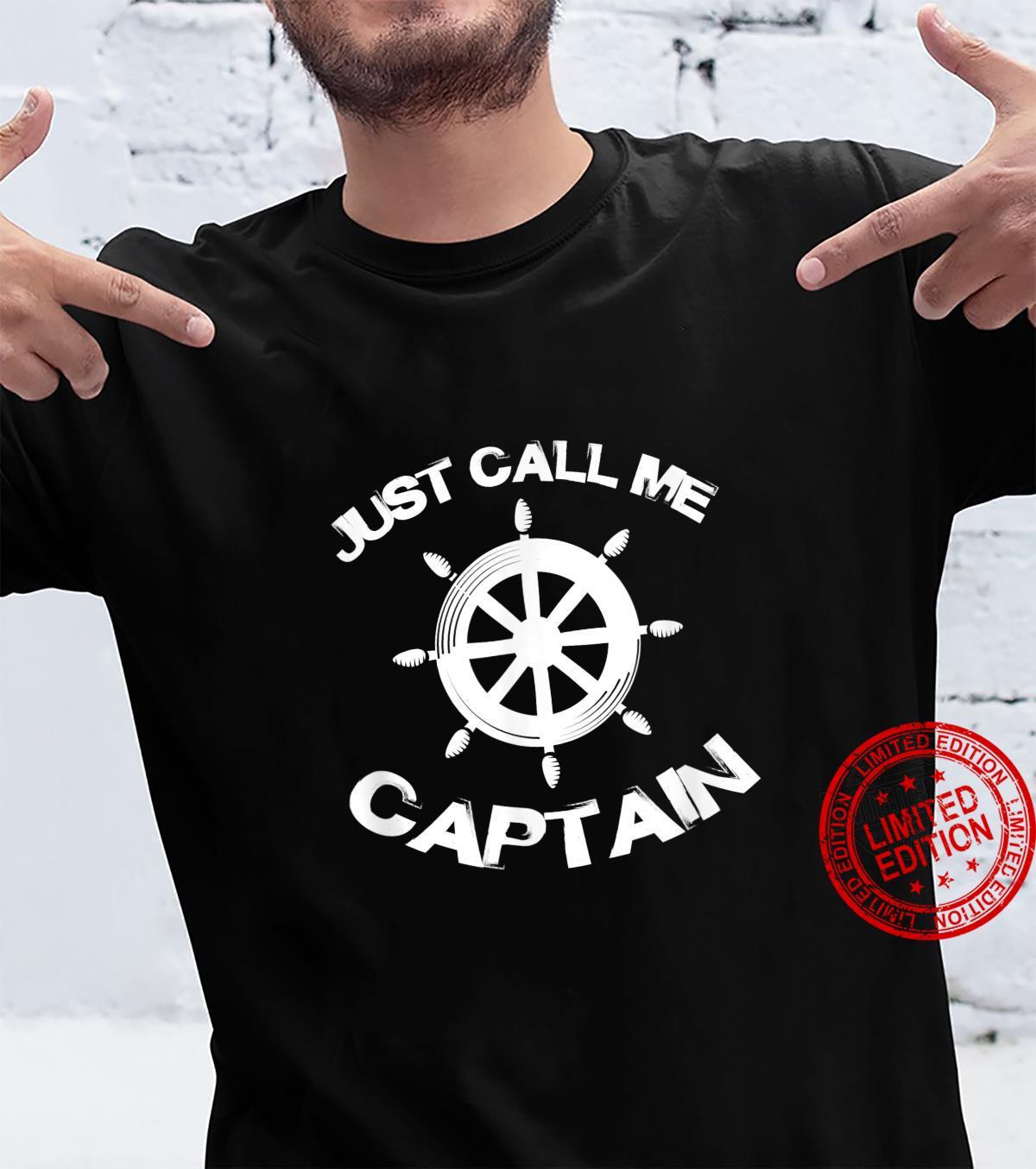 Just Call Me Captain Pontoon Captain Boat Wheel Boating Shirt