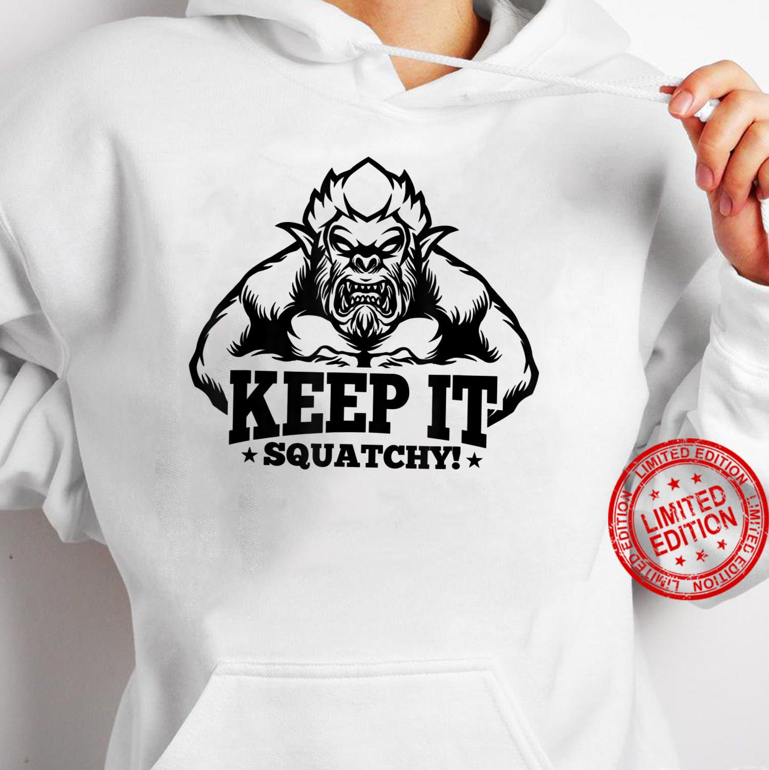 Keep It Squatchy Sasquatch Hunting Bigfoot Hunter Shirt hoodie