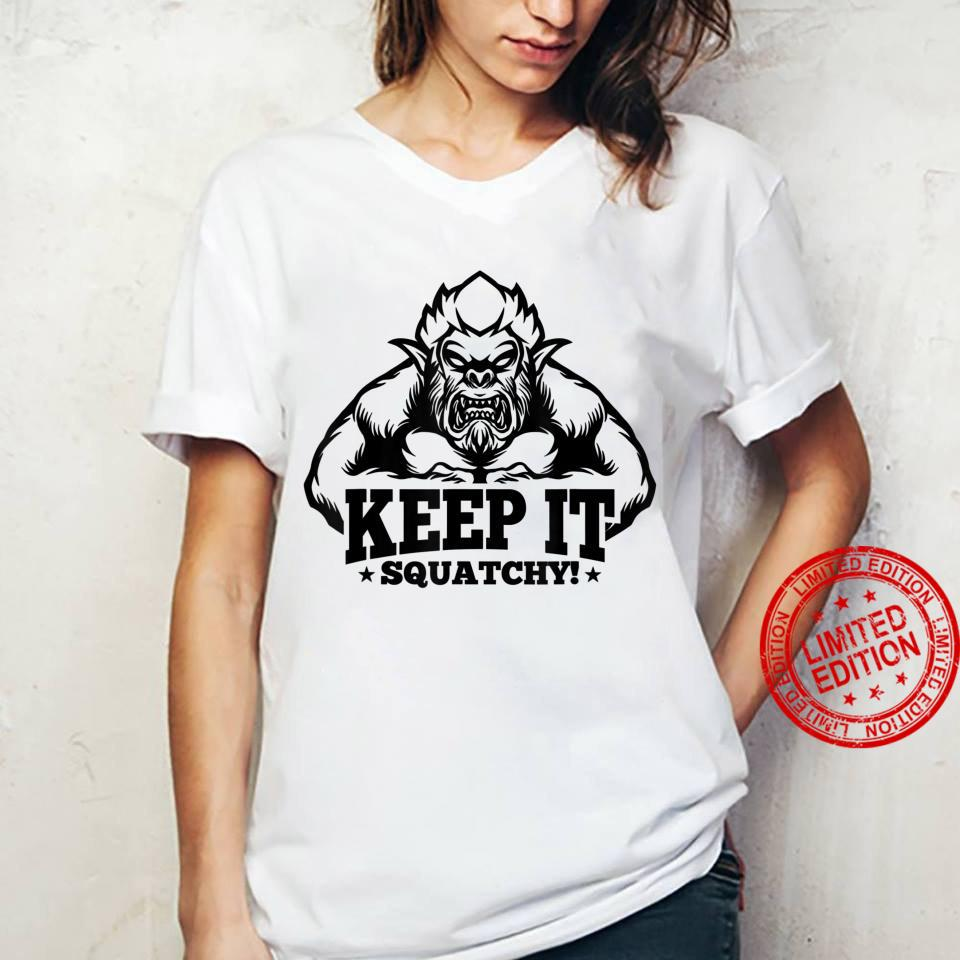 Keep It Squatchy Sasquatch Hunting Bigfoot Hunter Shirt ladies tee