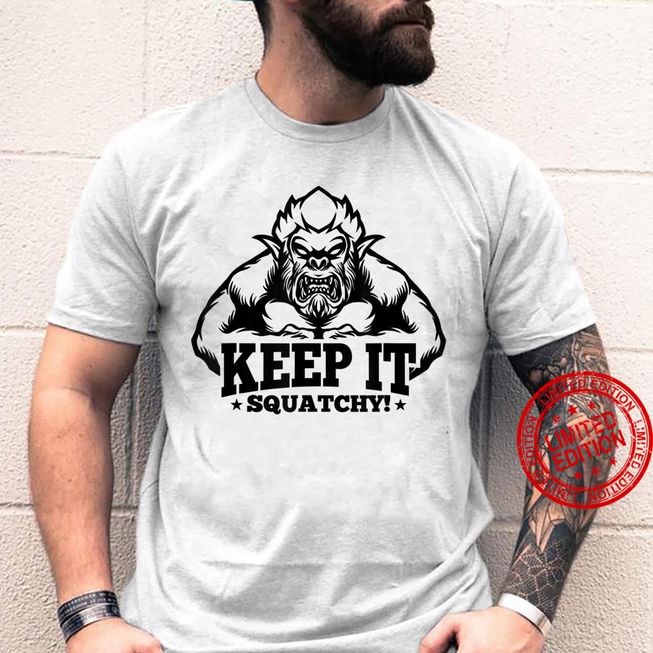 Keep It Squatchy Sasquatch Hunting Bigfoot Hunter Shirt