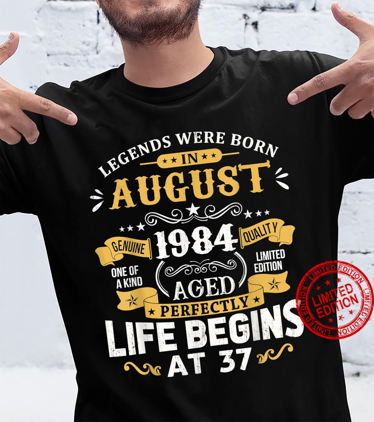 Legends Were Born In August 1984 Shirt 37th Birthday Shirt