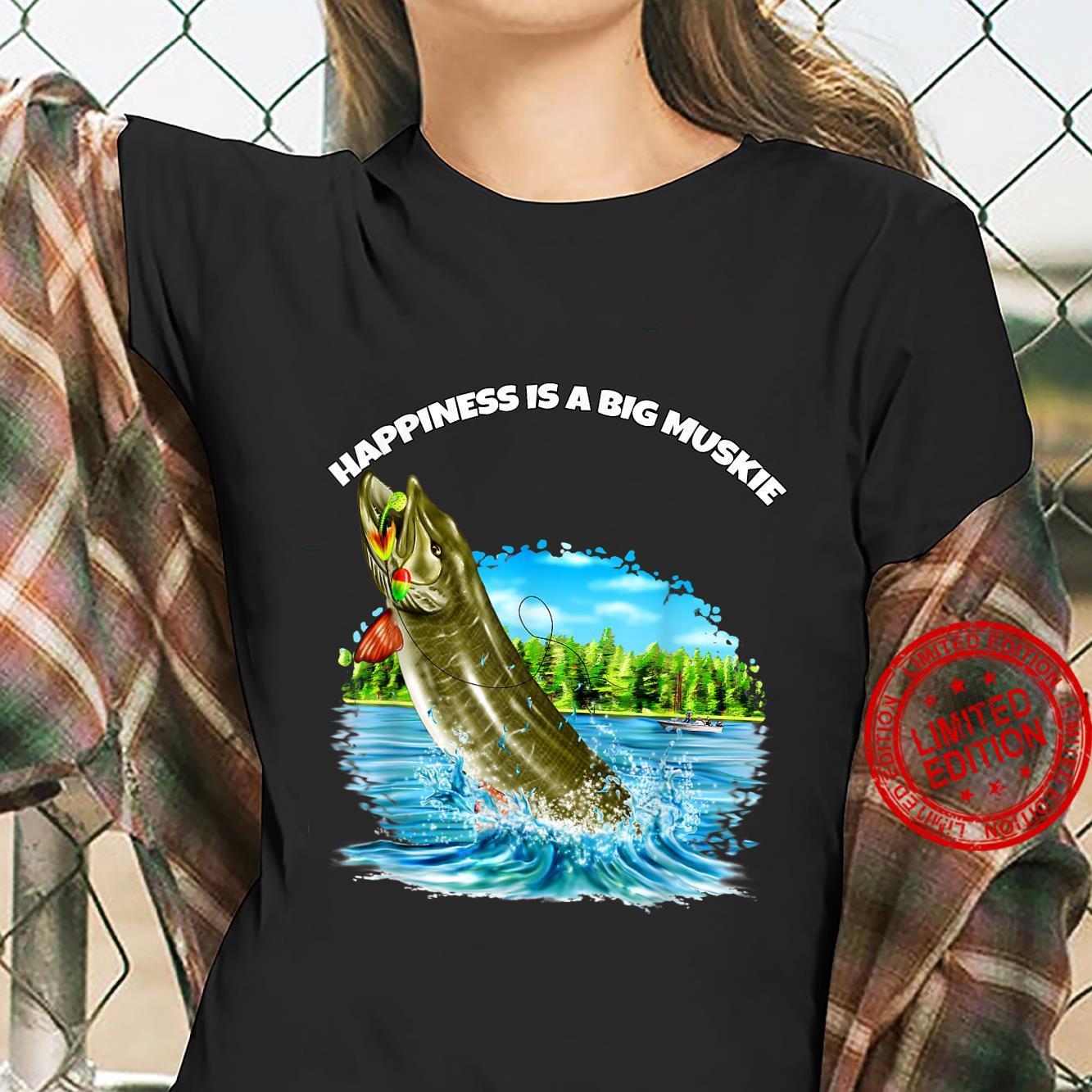 Muskie Fisherman Fishing Happiness Is A Big Muskie Shirt ladies tee