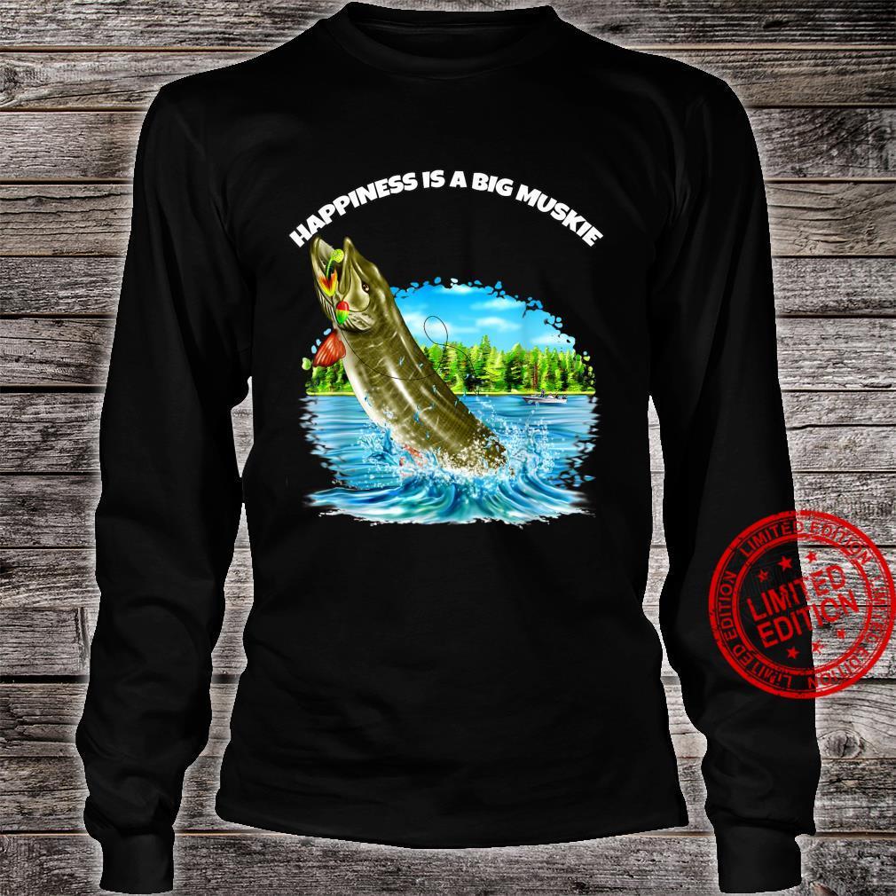 Muskie Fisherman Fishing Happiness Is A Big Muskie Shirt long sleeved