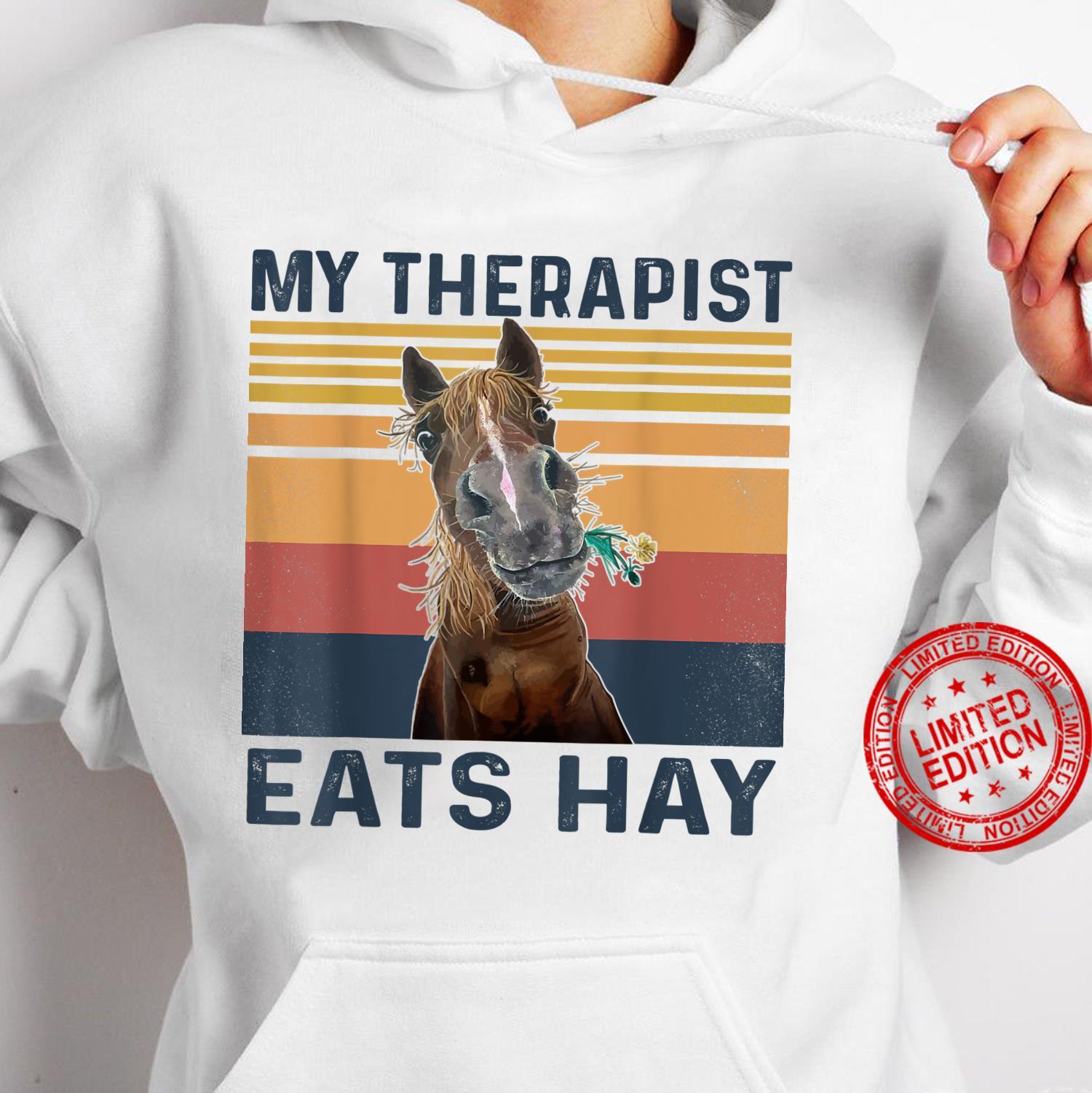 My Therapist Eats Hay Horse Shirt hoodie