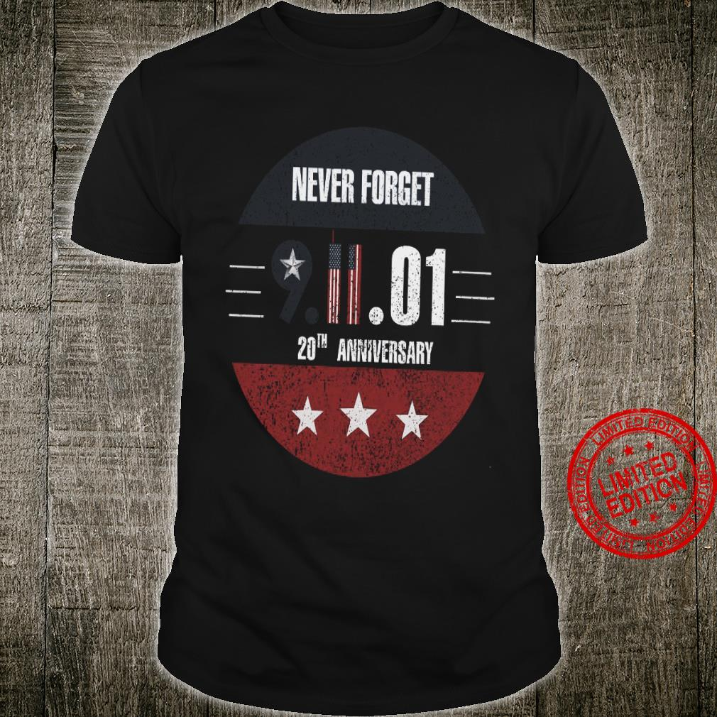 Never Forget 9 11 01 20th Anniversary Shirt