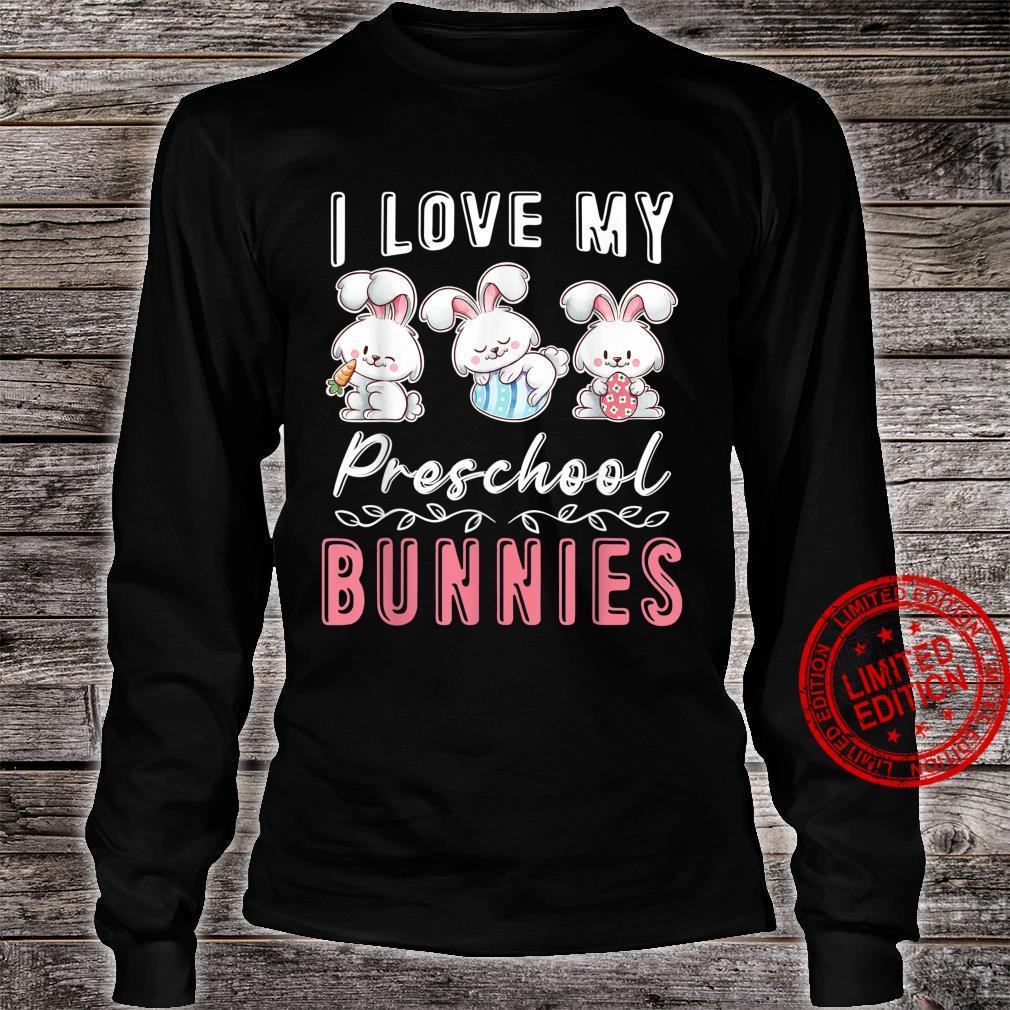 Preschool Teacher Easter Day I Love My Cutest Bunnies Shirt long sleeved