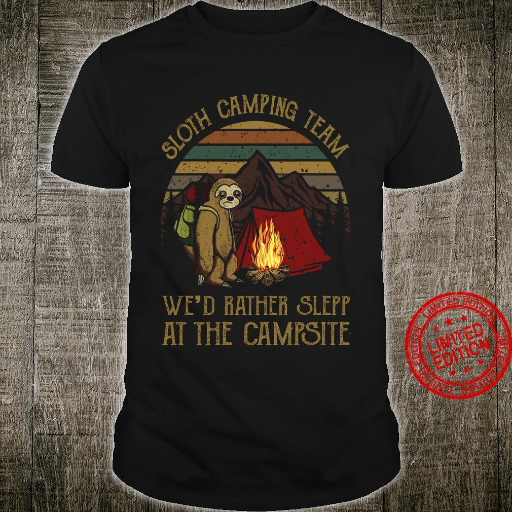 Sloth Camping Team We'd Rather Sleep At The Campsite Shirt