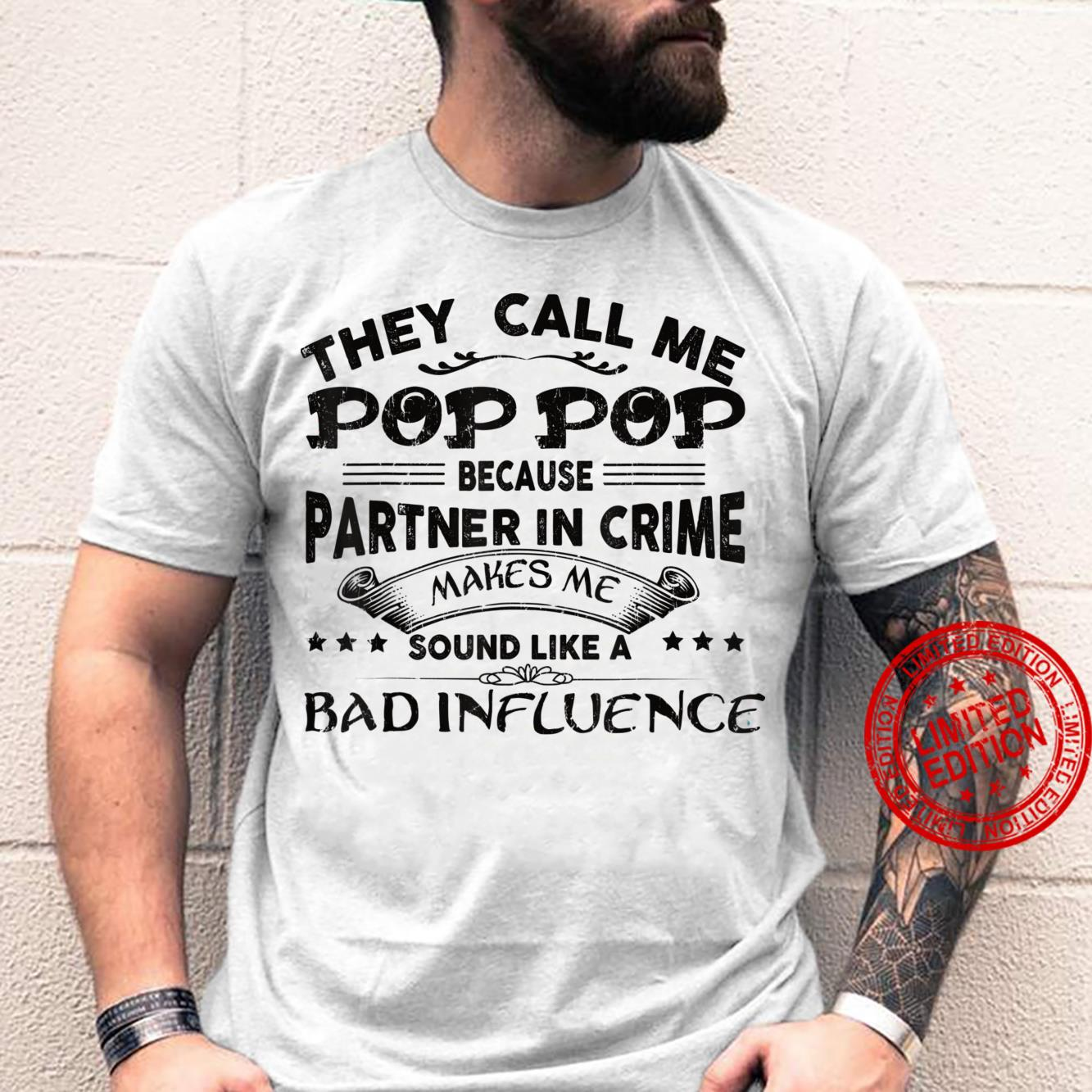 They call me pop pop bad Because Partner Crime Shirt