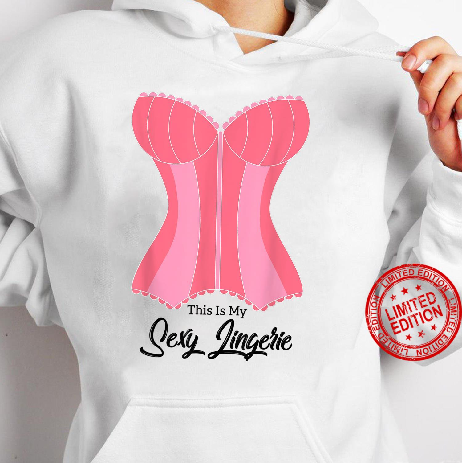 This Is My Sexy Lingerie Naughty Fun Nighties Humor Quote Shirt hoodie