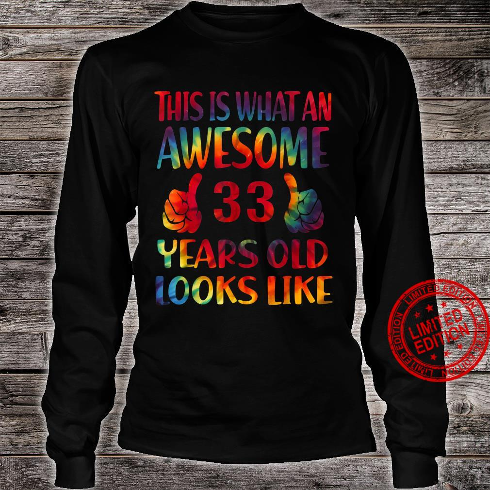 This is what an awesome 33 years old looks like, 33th Bday Shirt long sleeved