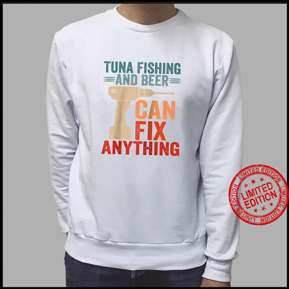 Tuna Fishing And Beer Can Fix Anything Shirt sweater