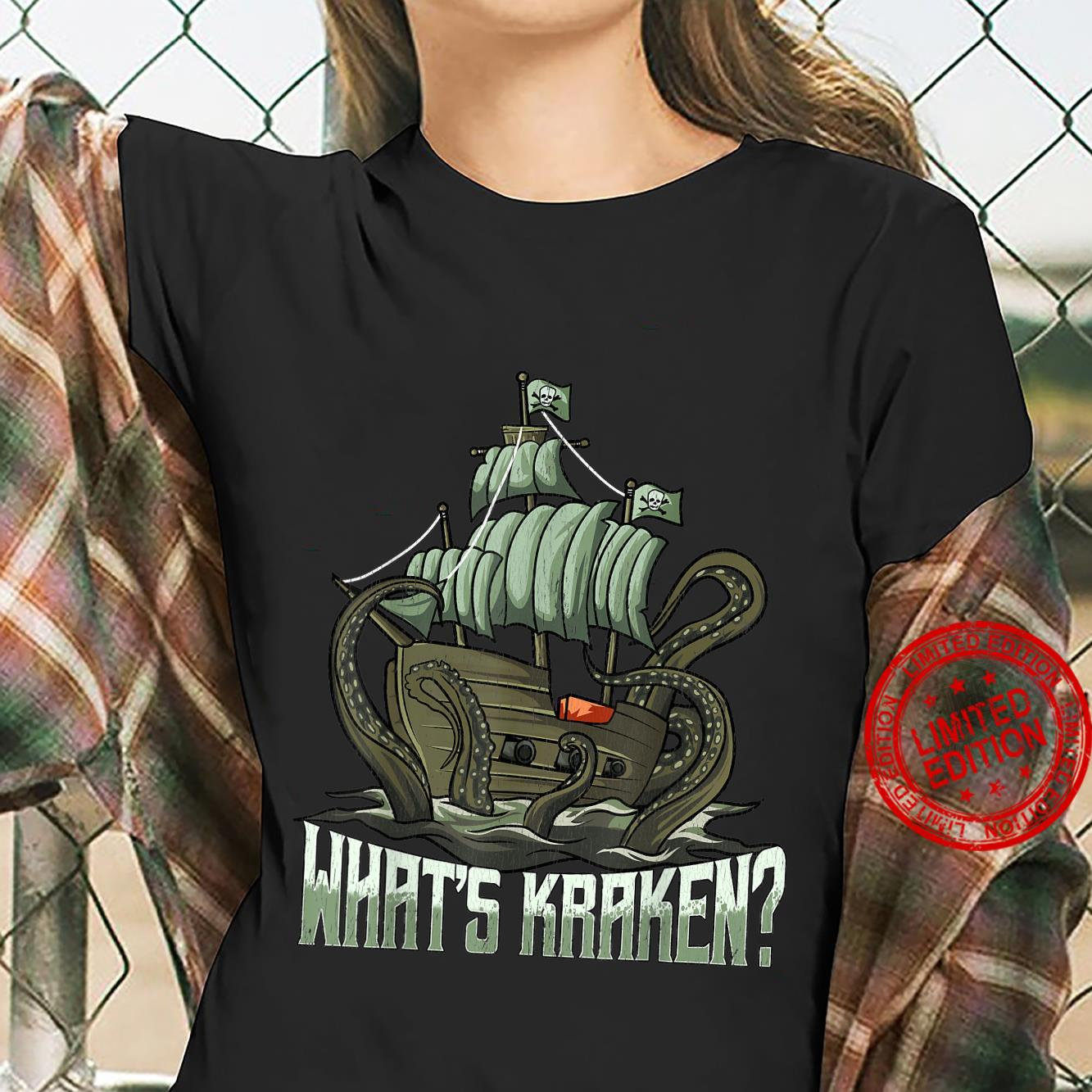 What's Kraken Sea Monster Octopus Pirate Ship Sailing Shirt ladies tee