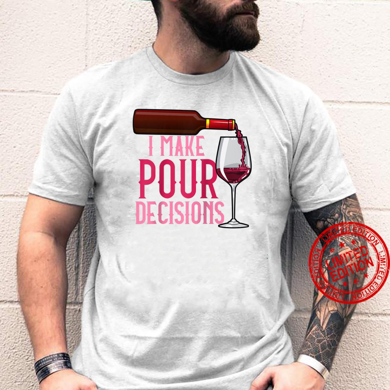 Wine Drinkers Wines Pour Decisions Glass Of Wine Shirt