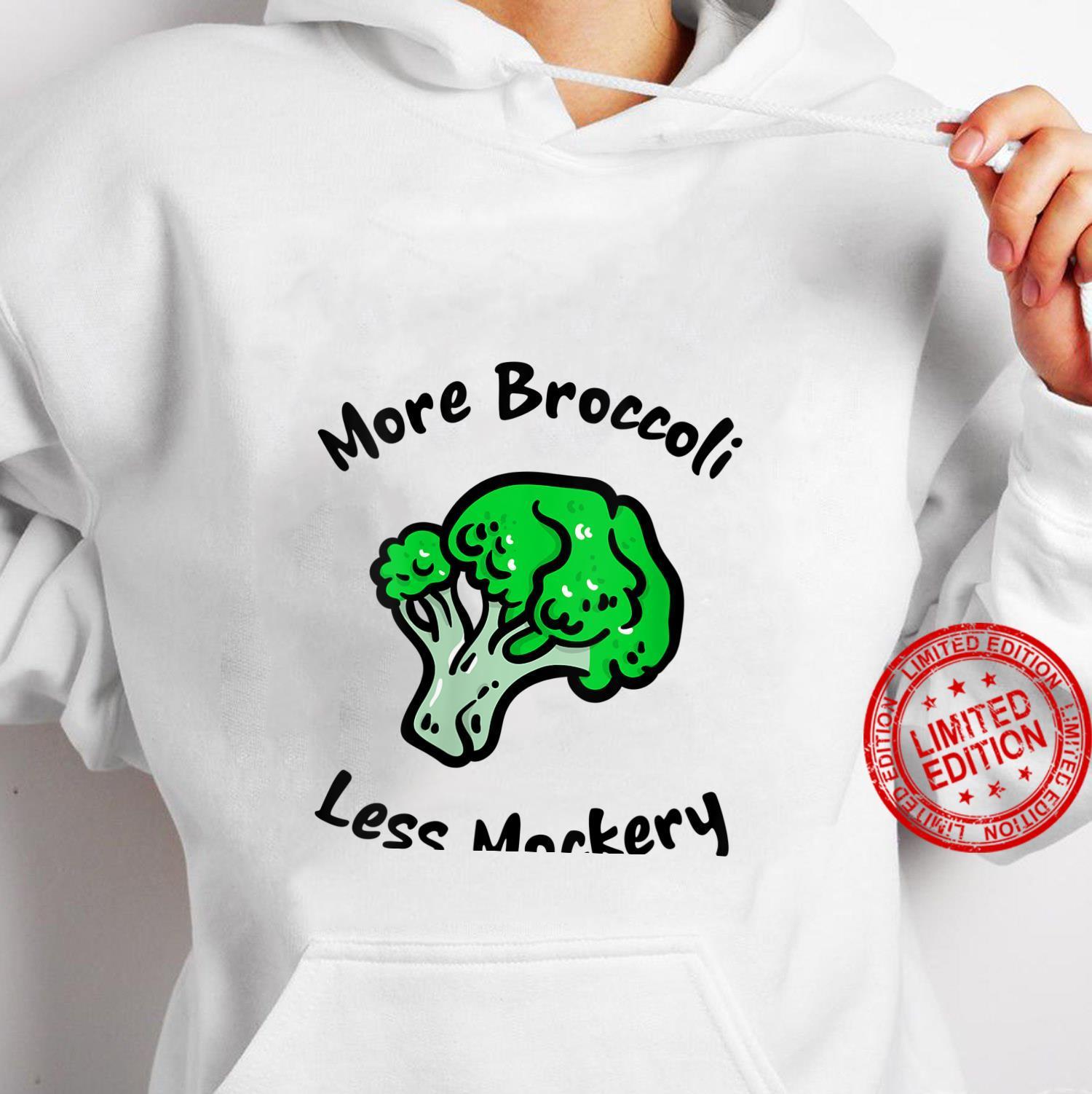 Womens More Broccoli Less Mockery for Vegetarian Vegan Foods Shirt hoodie