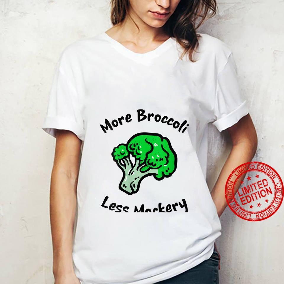 Womens More Broccoli Less Mockery for Vegetarian Vegan Foods Shirt ladies tee