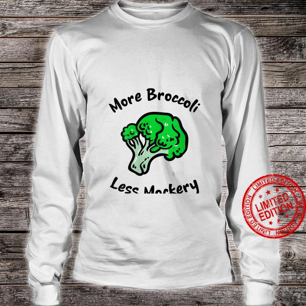 Womens More Broccoli Less Mockery for Vegetarian Vegan Foods Shirt long sleeved
