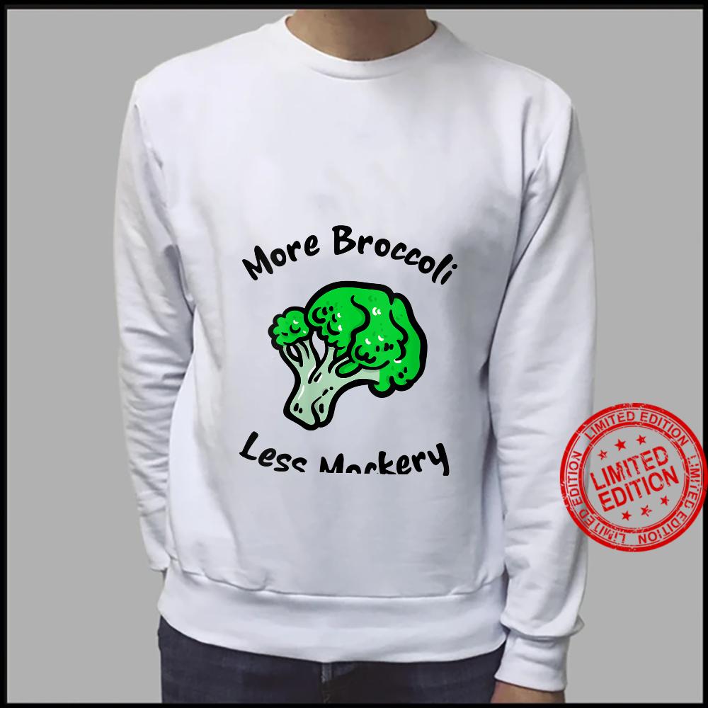 Womens More Broccoli Less Mockery for Vegetarian Vegan Foods Shirt sweater