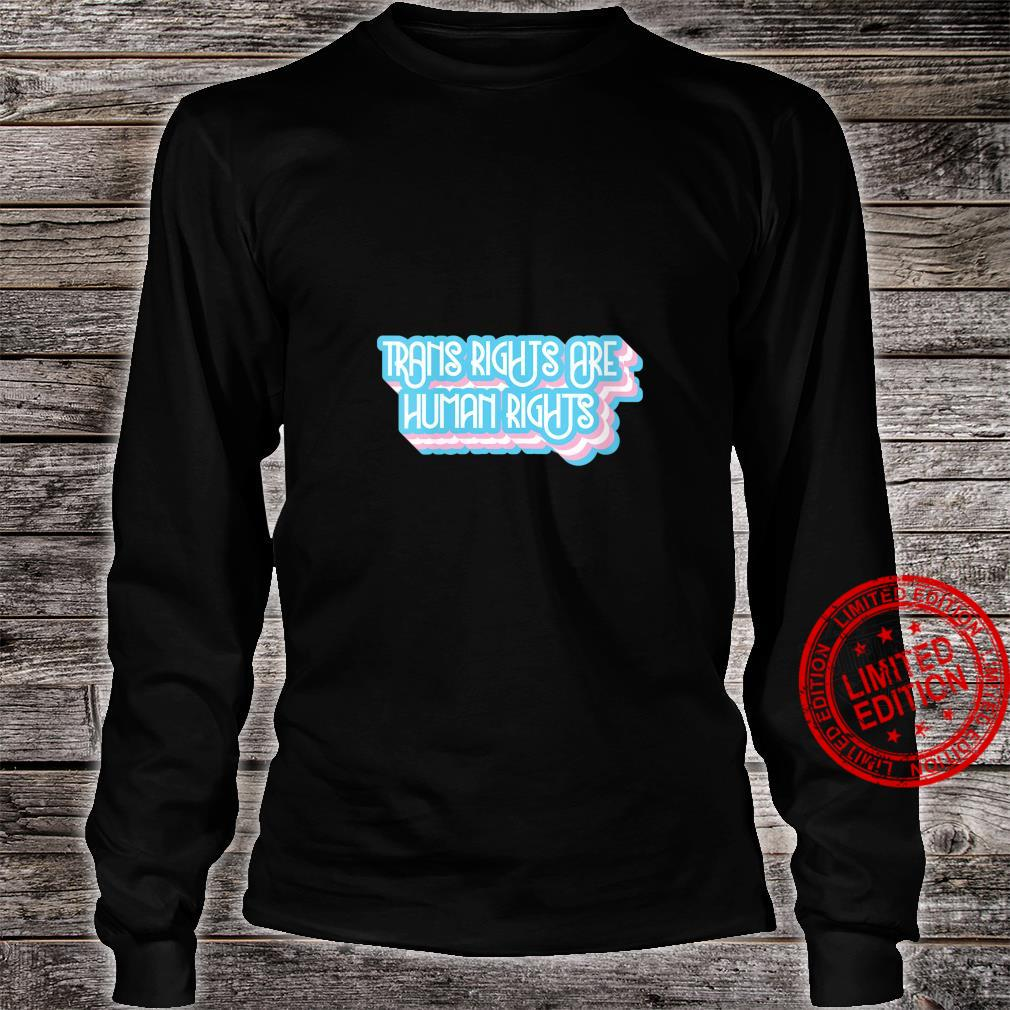 Womens Trans Rights Are Human Rights Trans and LGBT Design Shirt long sleeved
