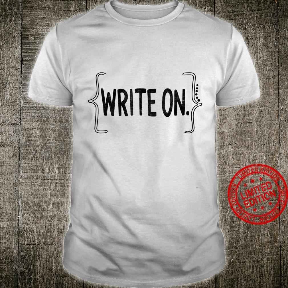 Write On Writer Journalist Novel Writer Writers Shirt
