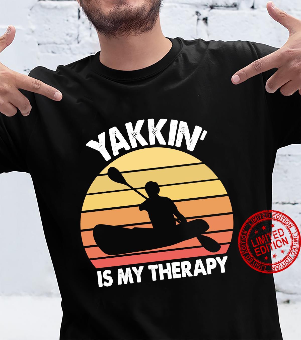 Yakkin Is My Therapy Kayaking Kayak Shirt