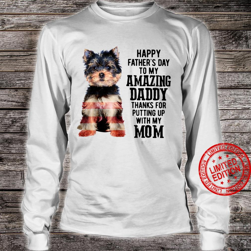 Yorkshire Terrier Fathers Day To My Amazing Dad Yorkie Shirt long sleeved