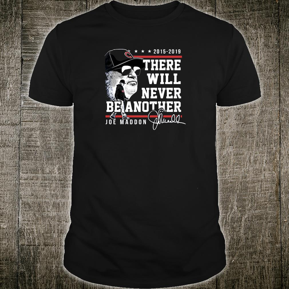 2015 2019 there will never be another Joe Maddon shirt