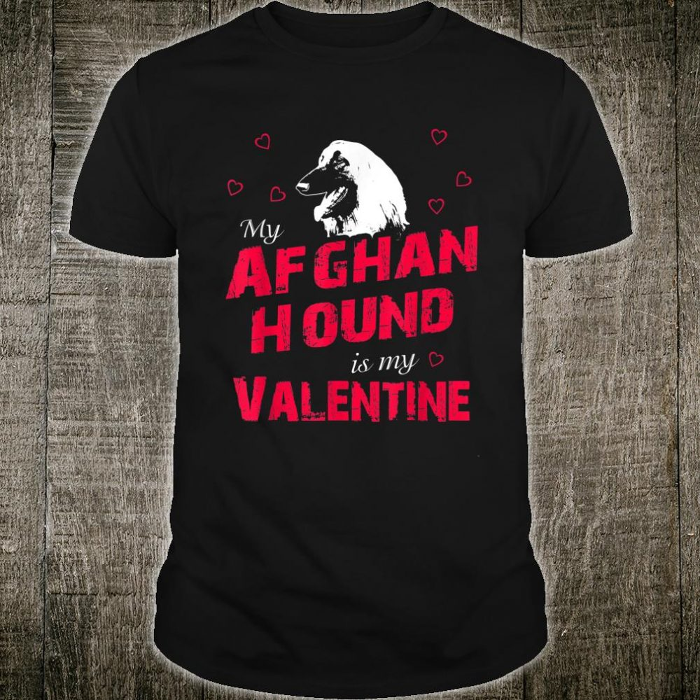 Afghan Hound Is My Valentines Day Dog Shirt