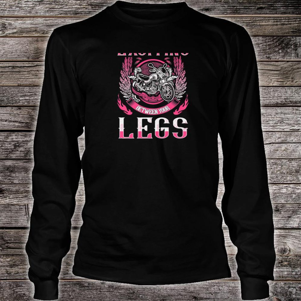 Biker Babe Put Something Exciting Legs Motorcycle Shirt Shirt long sleeved