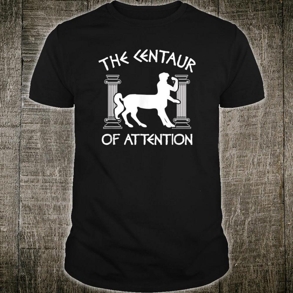 Centaur of Attention Greek Mythology Shirt