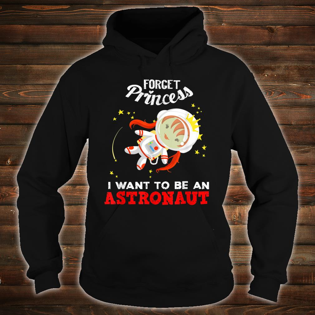 Cool Forget Princess Astronaut Spacewoman Shirt hoodie