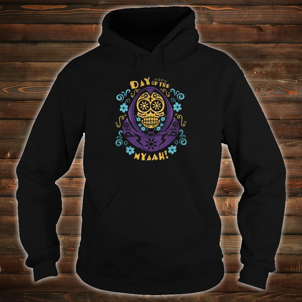 Day of the Myaah shirt hoodie