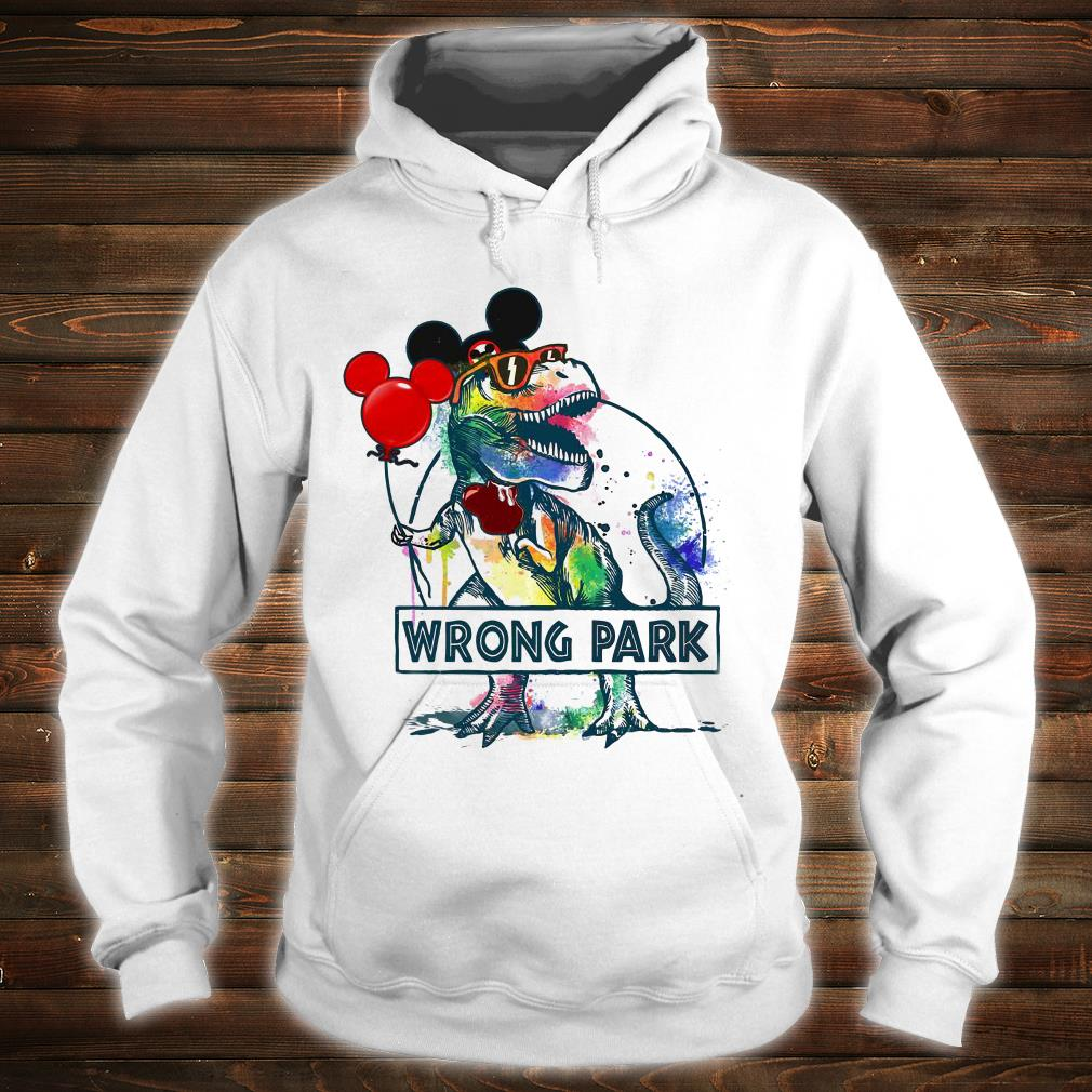 Dinosaur T-rex and Mickey mouse wrong park shirt hoodie