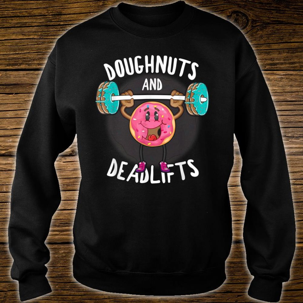 Doughnuts And Deadlifts Donut Workout Gym Weight Lifting Shirt sweater