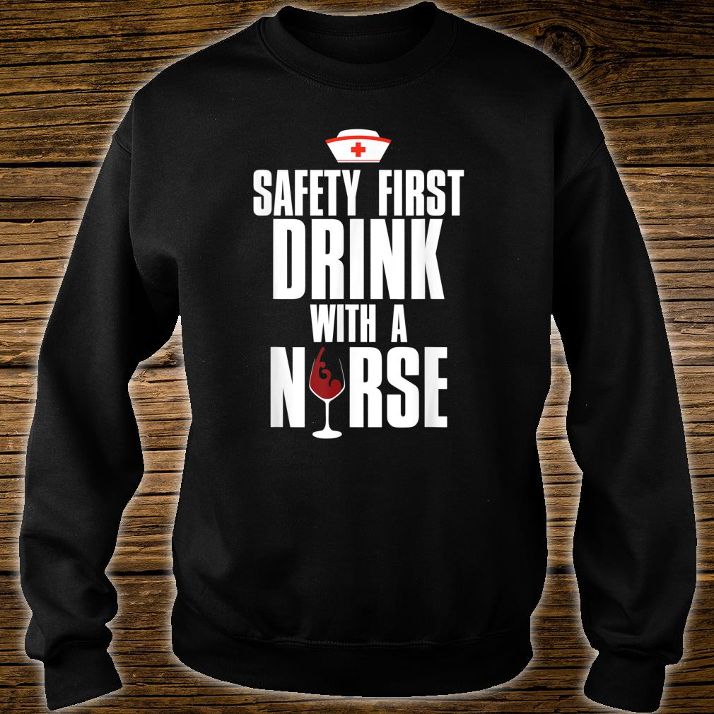 Drink With A Nurse Shirt sweater