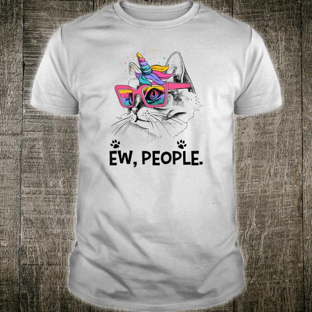 Ew people meowy cats, Caticorn Shirt