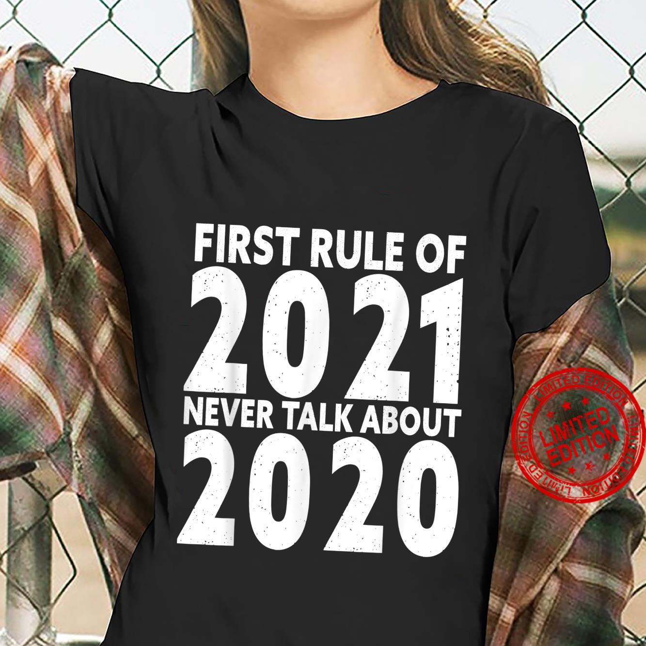 First rule of 2021 never talk about 2020 Goodbye 2020 Shirt ladies tee