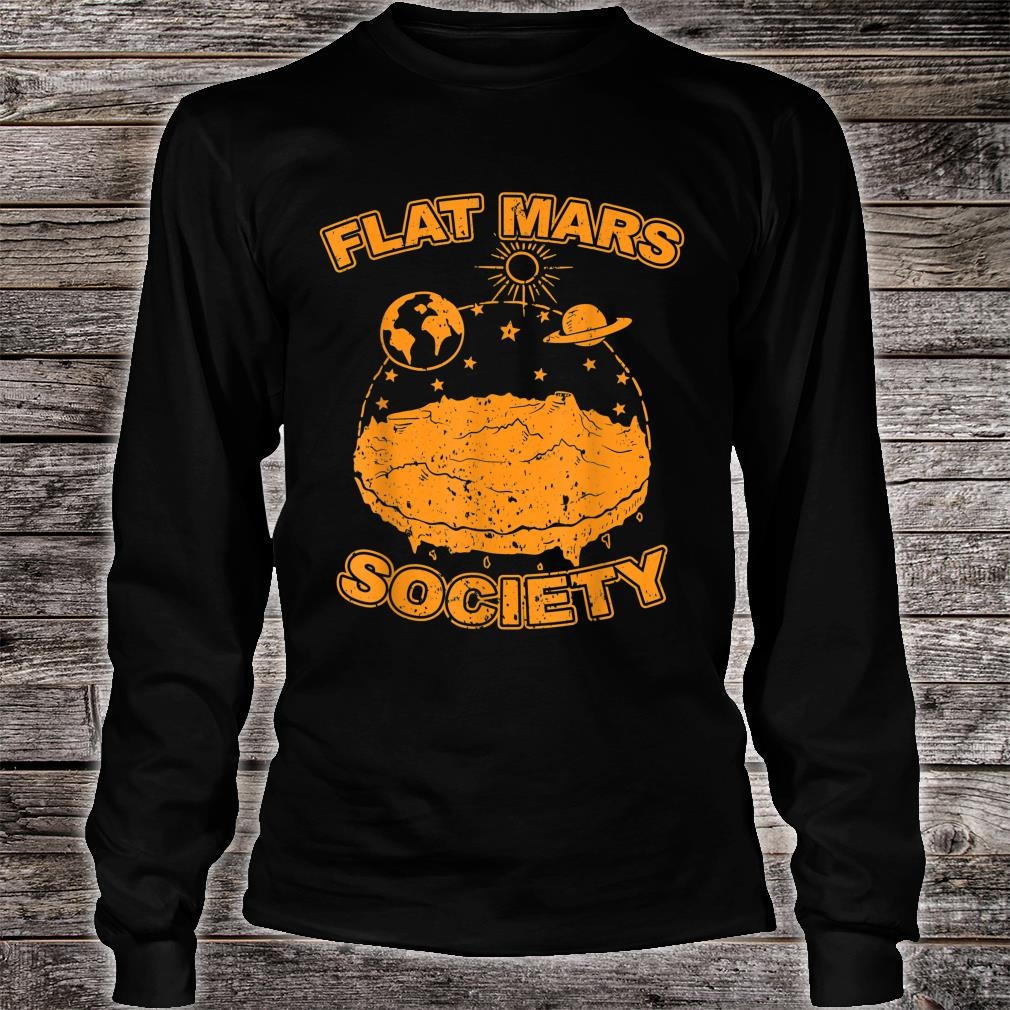 Flat Mars Society Flat Earth Universe SciFi Space Science Shirt Long sleeved