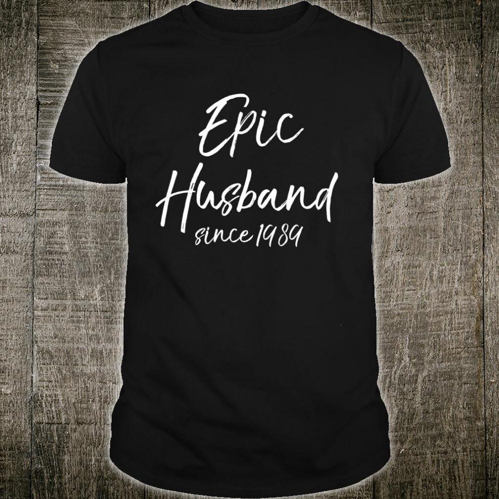 Fun Matching 31st Anniversary Epic Husband Since 1989 Shirt